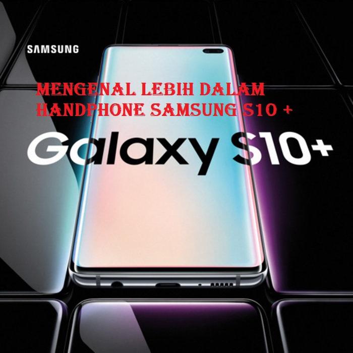 Pengenalan Handphone Samsung S10