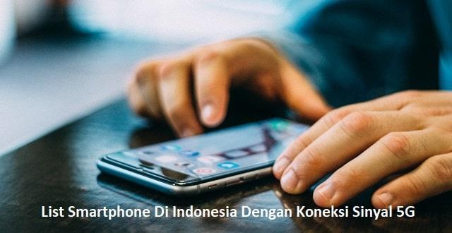 List Smartphone Di Indonesia Dengan Koneksi Sinyal 5G