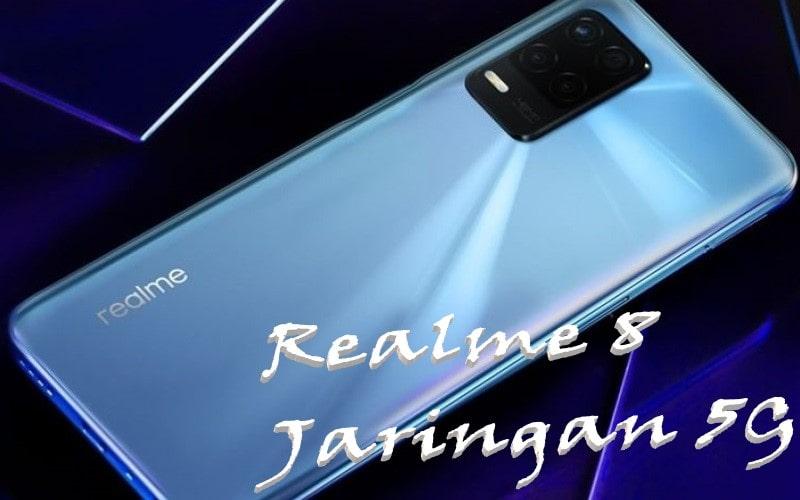 Info Lengkap Spesifikasi Realme 8 Terobosan Jaringan 5G
