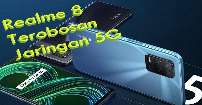 Spesifikasi Realme 8 Terobosan Jaringan 5G
